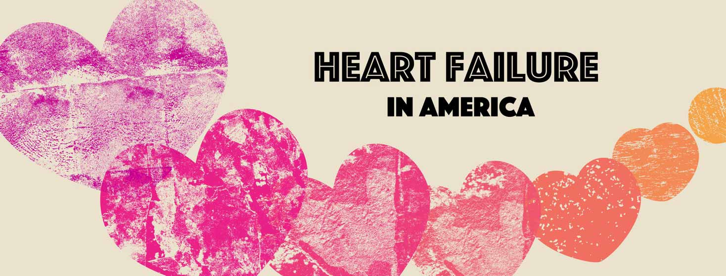 a series of multicolored, cracked and scratchy hearts, with the words: Heart Failure in America