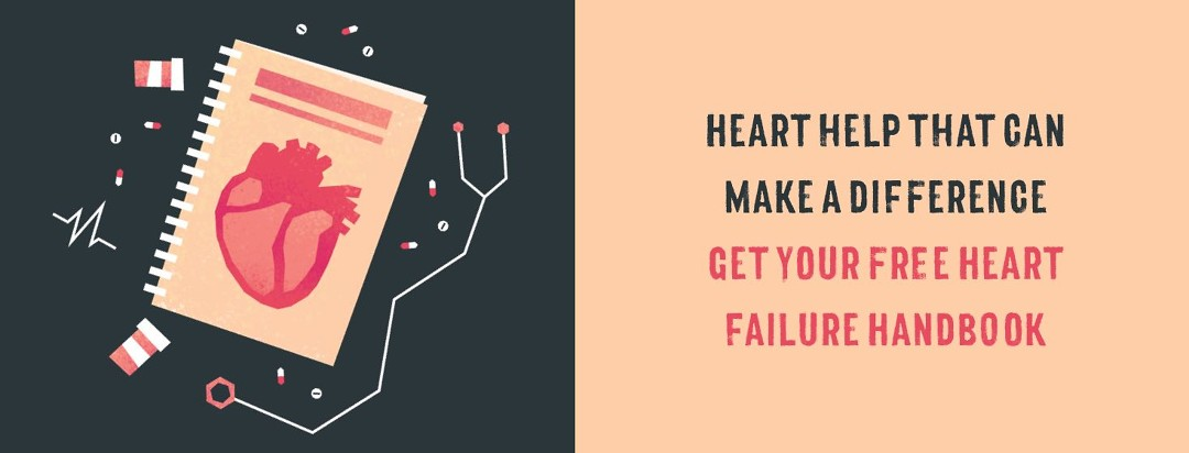 Heart help that can make a difference Get your free Heart Failure Handbook