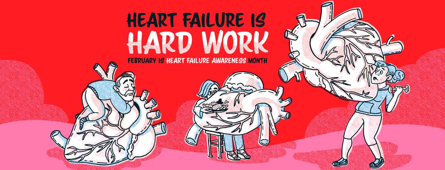 """Three people holding oversized hearts making it difficult to do daily activities such as sleep, eat, and exercise. Above them reads """"Heart Failure Awareness Month"""""""
